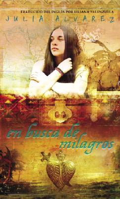 En Busca De Milagros By Alvarez, Julia/ Valenzuela, Liliana